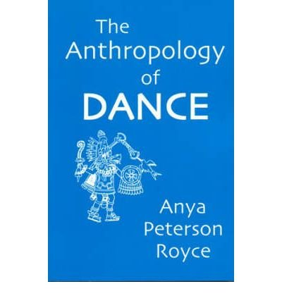 [(The Anthropology of Dance )] [Author: Anya Peterson Royce] [Oct-2002]