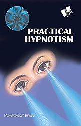 Practical Hypnotism: Practical Ways To Mesmerise