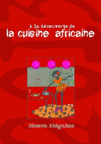 A la découverte de la cuisine africaine par Dinawa ABIGUIME