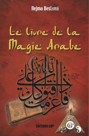 Le livre de la magie arabe
