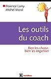 Les outils du coach : Bien les choisir, bien les organiser (Développement personnel et accompagnement)