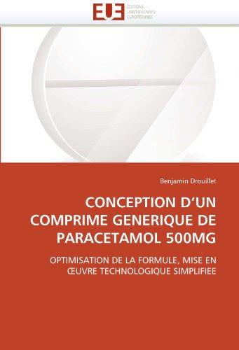 CONCEPTION D'UN COMPRIME GENERIQUE DE PARACETAMOL 500MG: OPTIMISATION DE LA FORMULE, MISE EN ŒUVRE TECHNOLOGIQUE SIMPLIFIEE (Omn.Univ.Europ.) -