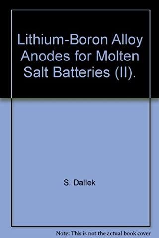 Lithium-Boron Alloy Anodes for Molten Salt Batteries (II).