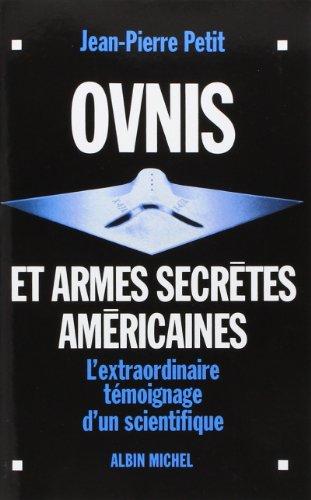 Ovnis et armes secrètes américaines (POD) par Jean-Pierre Petit