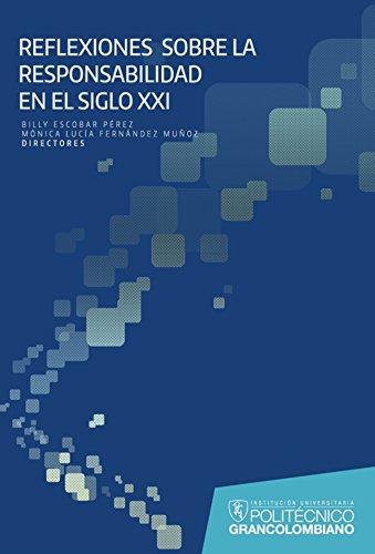 Reflexiones sobre la responsabilidad en el SXXI por Billy Escobar Pérez