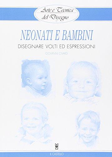 Preisvergleich Produktbild Neonati e bambini. Disegnare volti ed espressioni