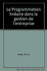 La Programmation linéaire dans la gestion de l'entreprise