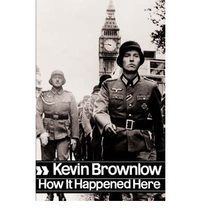 [(How It Happened Here)] [Author: Kevin Brownlow] published on (March, 2007)