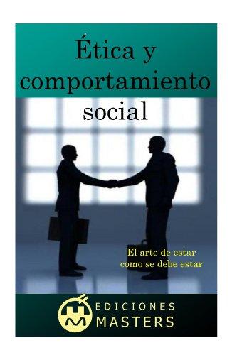 Ética y comportamiento social por Adolfo Pérez Agustí