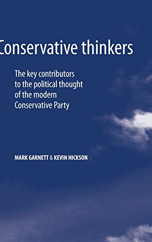 Conservative Thinkers: The key contributors to the political thought of the modern Conservative Party: From Grey Suits to Grass Roots