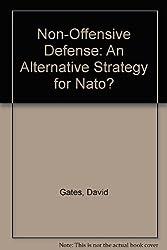 Non-Offensive Defense: An Alternative Strategy for Nato?
