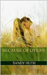 Because of Dylan
