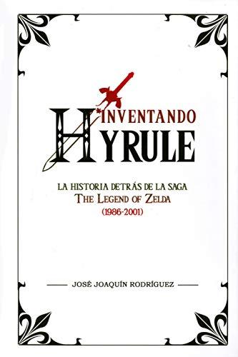 Inventando Hyrule. La his