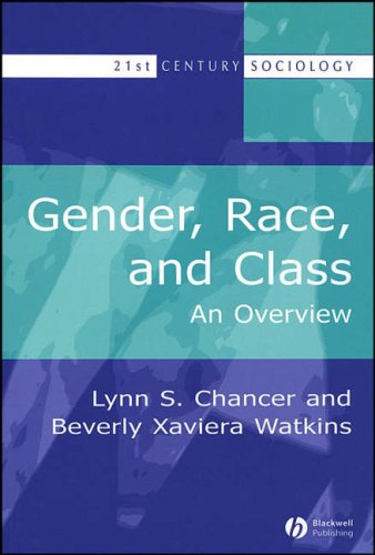 Gender, Race and Class: An Overview (21st Century Sociology)