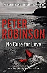 [No Cure for Love] (By (author)  Peter Robinson) [published: January, 2016]