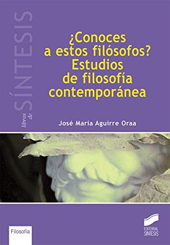 ¿Conoces a estos filósofos? Estudios de filosofía contemporánea (Libros de Síntesis) por José María Aguirre Oraa
