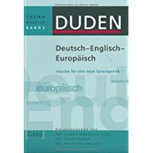 Deutsch - Englisch - Europäisch: Impulse für eine neue Sprachpolitik