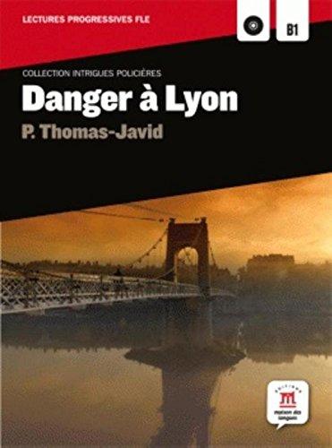Danger à lyon : Niveau B1 (1CD audio MP3)