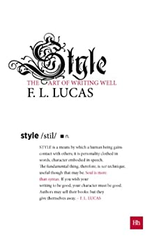 Style: The art of writing well par [Lucas, F. L.]