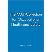 The MAK-Collection for Occupational Health and Safety. Part I: MAK Value Documentations (DFG): The MAK-Collection for Occupational Health and Safety: ... Documentations, Volume 27 (DFG-Publikationen)