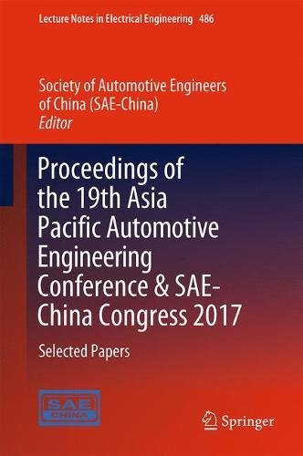 Proceedings of the 19th Asia Pacific Automotive Engineering Conference & SAE-China Congress 2017: Selected Papers (Lecture Notes in Electrical Engineering, Band 486)