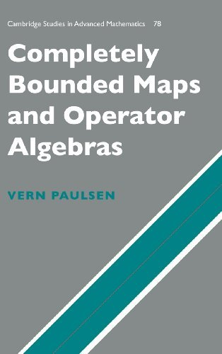Completely Bounded Maps and Operator Algebras (Cambridge Studies in Advanced Mathematics) by Vern Paulsen (2003-04-21)