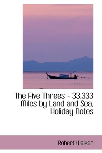 The Five Threes - 33,333 Miles by Land and Sea, Holiday Notes