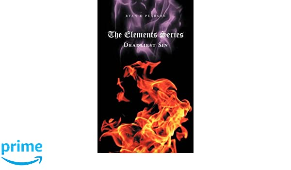 The Elements Series: Deadliest Sin