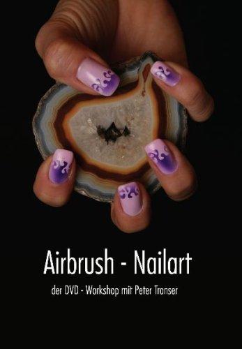 Airbrush Nailart - Der DVD-Workshop mit Peter Tronser - Airbrush Dvd