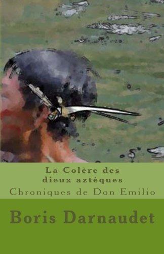 la-colere-des-dieux-azteques-version-poche-chroniques-de-don-emilio