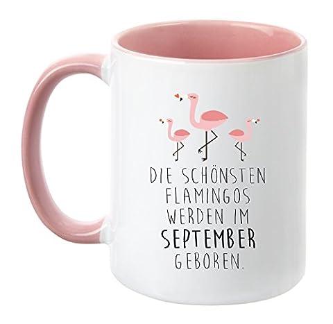 TassenTicker® - ''Die schönsten Flamingos werden im September geboren'' - Pink - Geburtstag-Tasse - hochwertige Qualität - Freundin - Schwester - Mama - Tochter - Nichte - Schatz - Geschenk