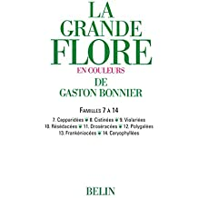 La grande Flore (Volume 4) - Familles 7 à 14: Familles 7 à 14