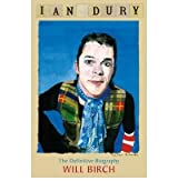 [(Ian Dury: The Definitive Biography)] [by: Will Birch]