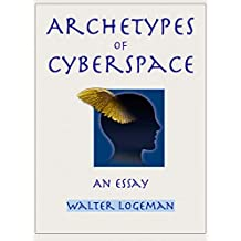 Archetypes of Cyberspace: An Essay (English Edition)