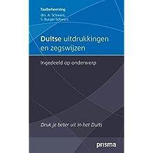 Duitse uitdrukkingen en zegswijzen ingedeeld op onderwerp (Prisma Taalbeheersing) (Dutch Edition)