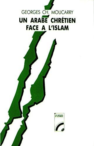 Un arabe chrtien face  l'Islam