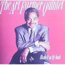 Blame It on My Youth by Art Farmer Quintet (1990-01-01)