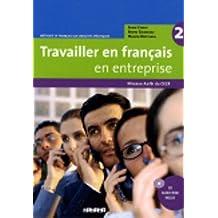 Travailler en français en entreprise: Band 2: A2/B1 - Livre élève mit CD-Extra: CD-ROM und CD auf einem Datenträger
