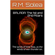 BALADA: The 1st and 2nd Pillars: The sands of time flow, as the winds of war thunder on. (BALADA: A Symphony of Eternity) (English Edition)