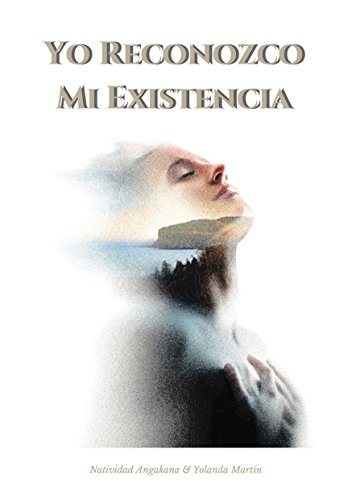 Yo Reconozco Mi Existencia por Natividad Martín Valbuena