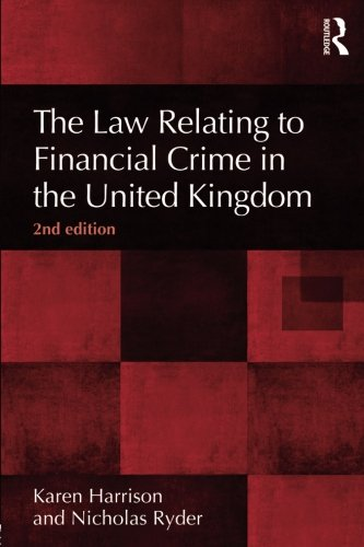The Law Relating to Financial Crime in the United Kingdom, 2nd Edition (The Law of Financial Crime)
