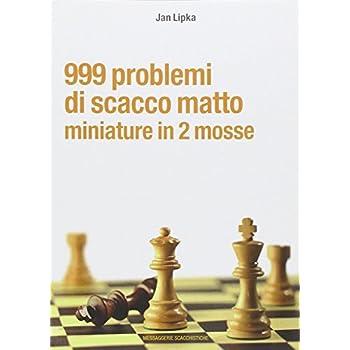 999 Problemi Di Scacco Matto. Miniature In 2 Mosse