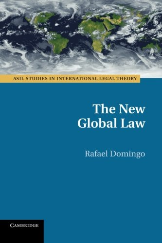 The New Global Law (ASIL Studies in International Legal Theory)