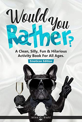 Would You Rather?: A Clean, Silly, Fun & Hilarious Activity Book For All Ages.: (Emoticon Edition) (English ()