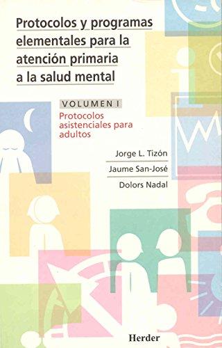 Descargar Libro Protocolos y programas elementales para la atención primaria a la salud mental: Protocolos asistenciales para adultos: 1 - 9788425420108 de Jorge Luis Tizón