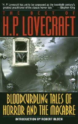 By H P Lovecraft ; Robert Bloch ( Author ) [ Best of H.P. Lovecraft: Bloodcurdling Tales of Horror and the Macabre By May-1987 Paperback