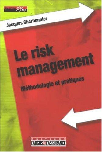 Le risk management : Méthodologie et pratiques par Jacques Charbonnier