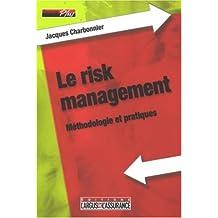 Le risk management : Méthodologie et pratiques