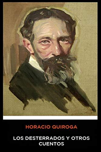 Horacio Quiroga - Los Desterrados y Otros Cuentos