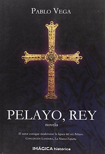 Pelayo, rey (Imágica Histórica)